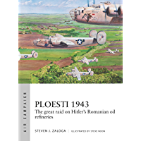 Ploesti 1943: The great raid on Hitler's Romanian oil refineries (Air Campaign Book 12)