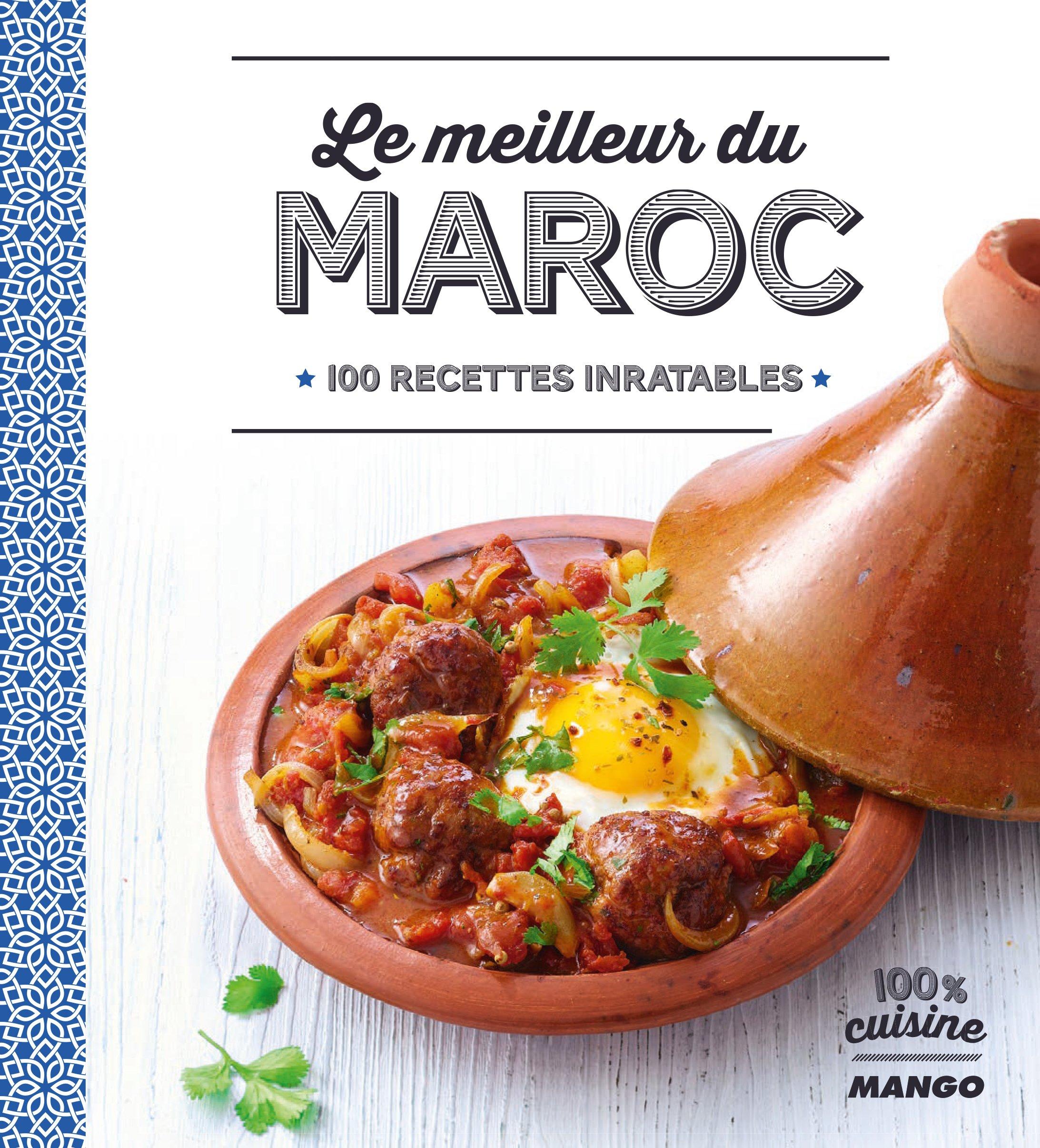 Amazon.fr - Le meilleur du Maroc : 100 recettes inratables - Marie-Laure  Tombini - Livres