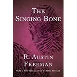 The Singing Bone (The Dr. Thorndyke Mysteries Book 5)
