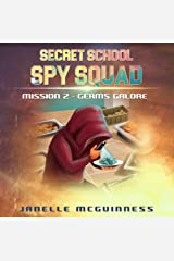 Mission 2 - Germs Galore: A Fun Rhyming Spy Mystery Picture Book for ages 4-6 (Secret School Spy Squad) Kindle Edition
