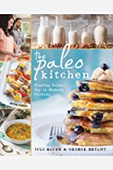 The Paleo Kitchen: Finding Primal Joy in Modern Cooking Kindle Edition