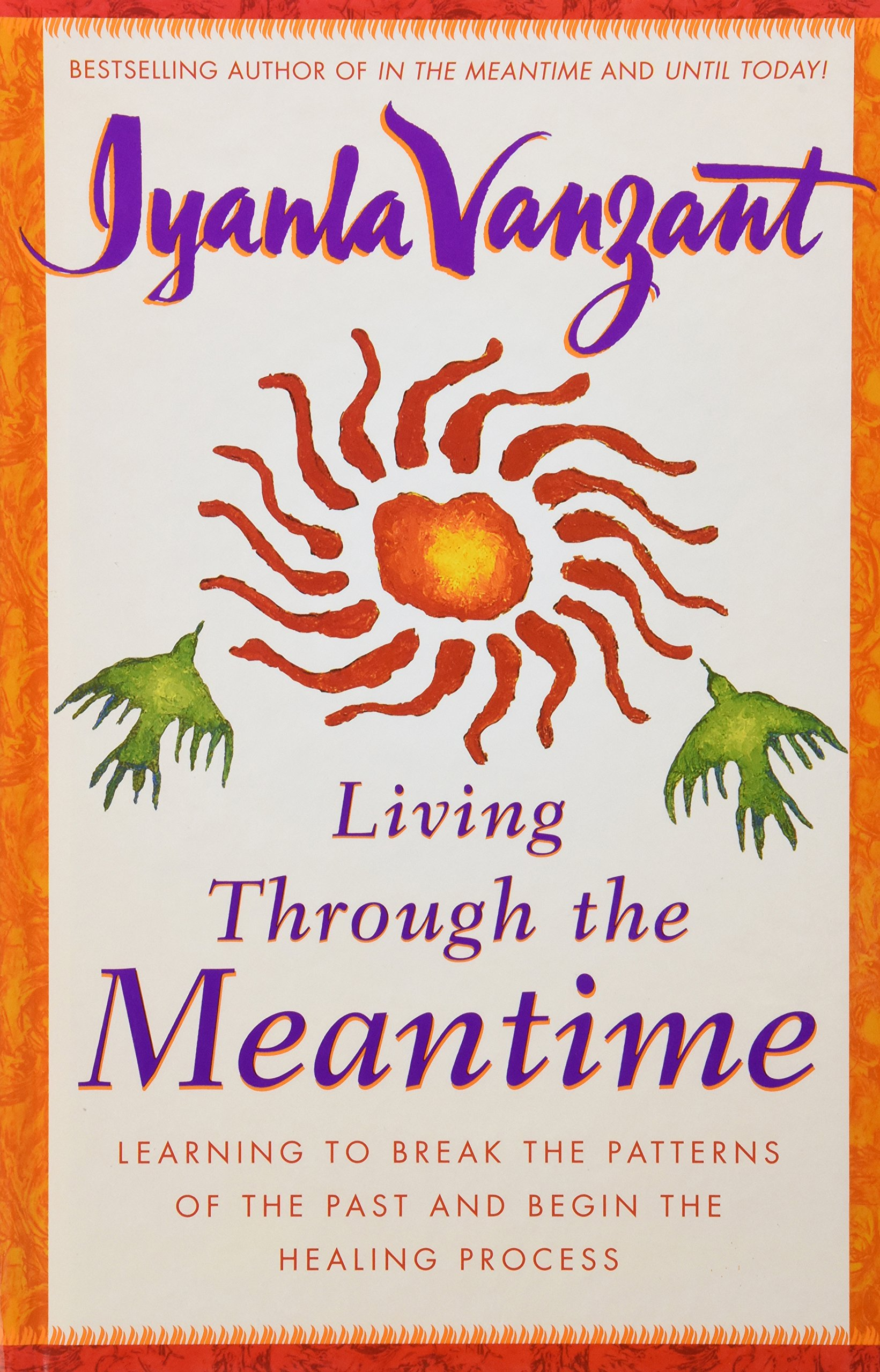 living through the meantime learning to break the patterns of the past and begin the healing process