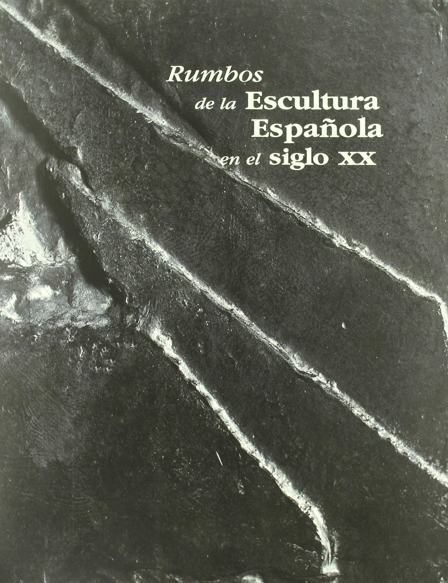 Rumbos de la escultura española en el siglo XX: Amazon.es ...