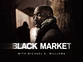 Amazon com: BLACK MARKET with Michael K  Williams Season 1
