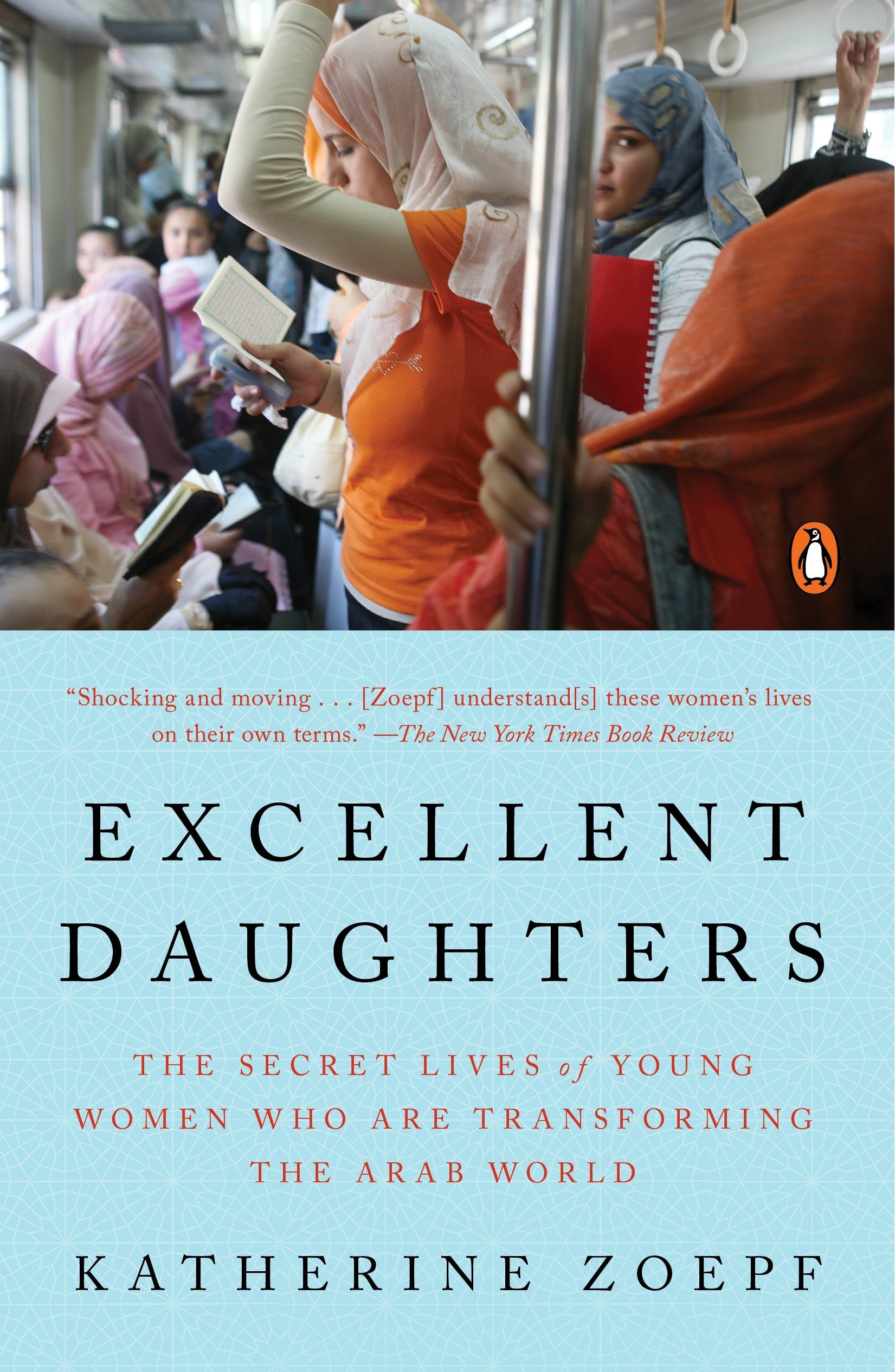 Excellent Daughters: The Secret Lives of Young Women Who Are ...