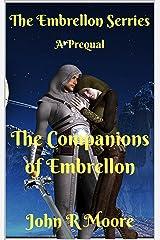 The Companions of Embrellon: A Prequel to the Guardians of Embrellon Kindle Edition