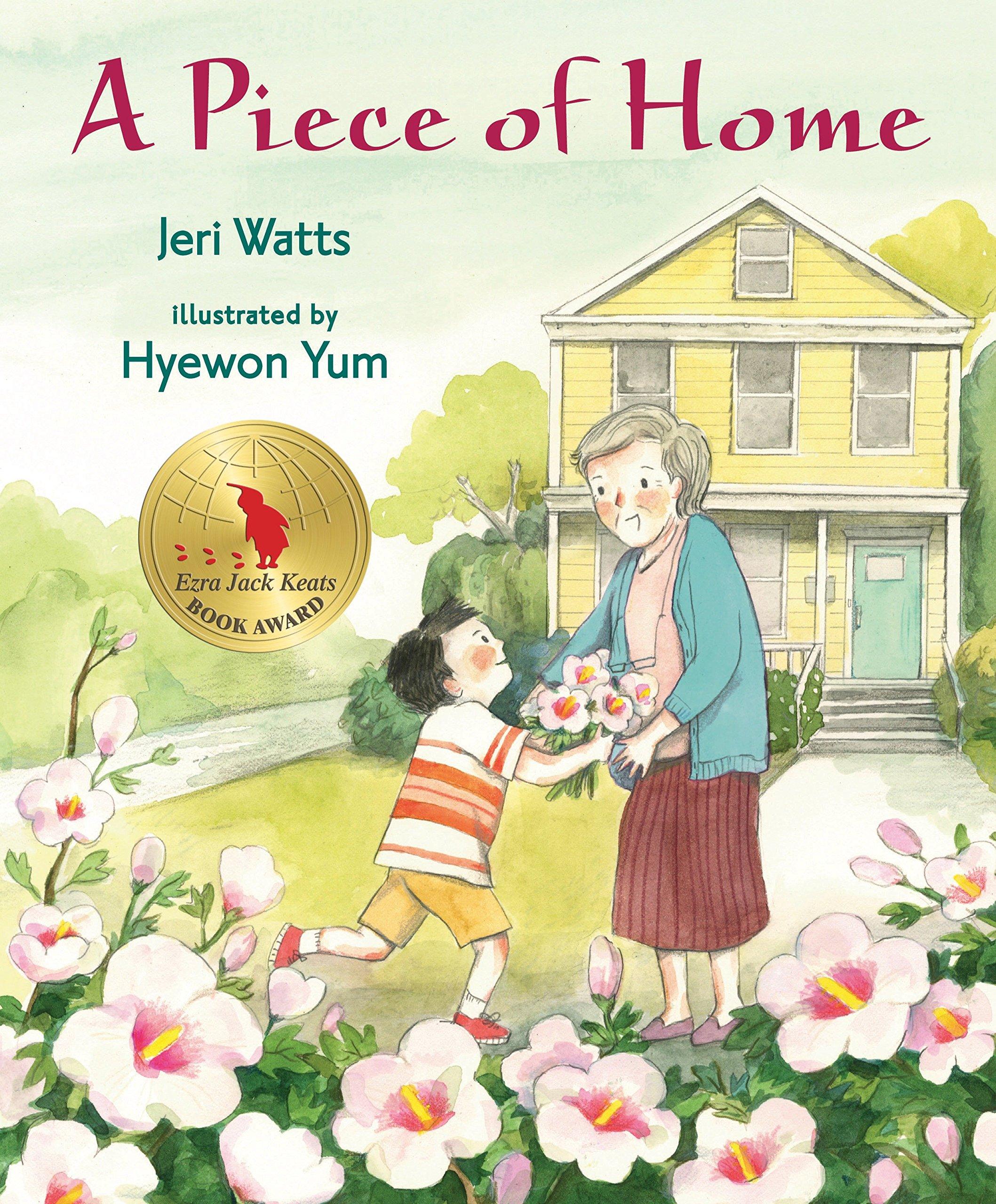A Piece of Home: Watts, Jeri, Yum, Hyewon: 9780763669713: Amazon ...
