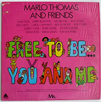 Free To Be You And Me Song