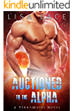 Auctioned to the Alpha: A SciFi Alien Mail Order Bride Romance (TerraMates Book 5)
