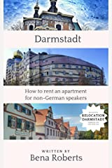 Germany. How to rent an apartment in Darmstadt without any German language skills Kindle Edition