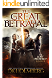 The Great Betrayal (The Lost Prophecy Book 8)