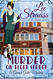 Murder on Fleet Street: a  1920s cozy historical mystery (A Ginger Gold Mystery Book 12) (English Edition)