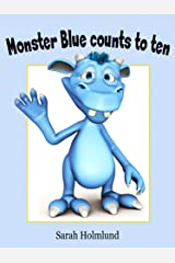 Monster Blue counts to ten! A monster counting book from 1 to 10 (Basic concepts with monsters) Kindle Edition
