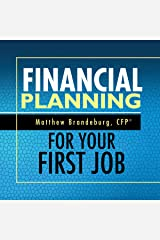 Financial Planning for Your First Job: A Comprehensive Financial Planning Guide Audible Audiobook