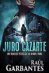 Juro cazarte: Un thriller policíaco (Agente especial Ainara Pons nº 2) (Spanish Edition) Kindle Edition
