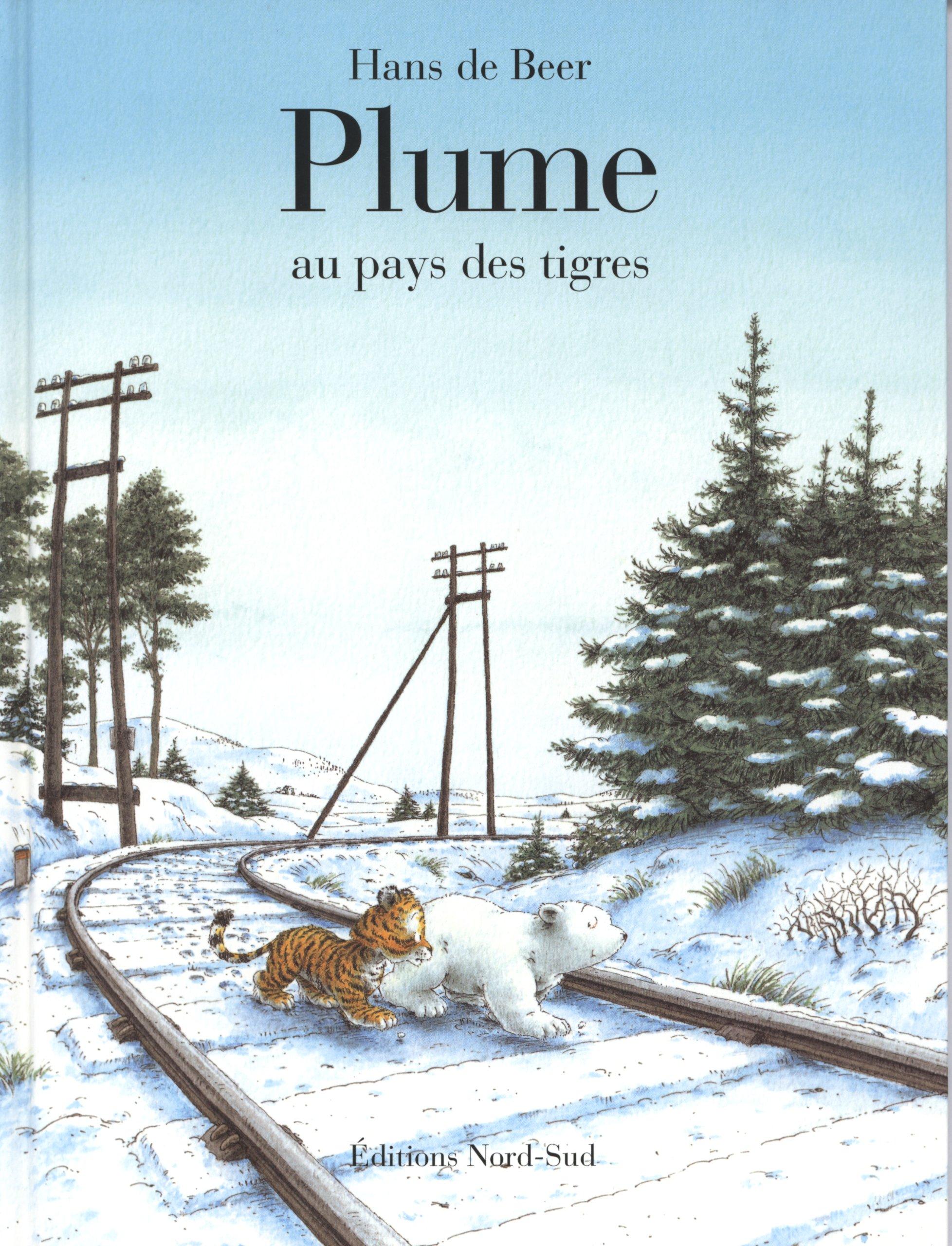 Plume Au Pays Des Tigres Little Polar Bear Take Me Home   Grands Albums