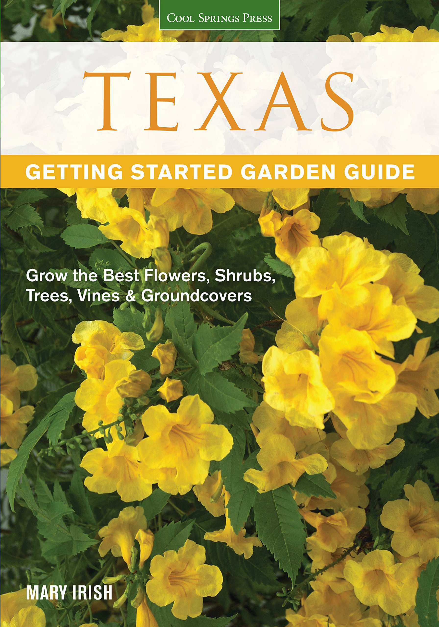 Texas getting started garden guide grow the best flowers shrubs texas getting started garden guide grow the best flowers shrubs trees vines groundcovers garden guides dale groom 9781591865520 amazon books izmirmasajfo