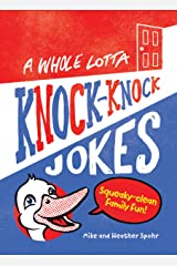A Whole Lotta Knock-Knock Jokes: Squeaky-Clean Family Fun Kindle Edition
