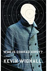Who is Conrad Hirst?: A Novel Kindle Edition