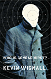 Who is Conrad Hirst?: A Novel
