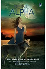 Being Alpha (Alpha Girls Book 7) Kindle Edition