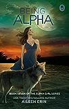 Being Alpha (Alpha Girls Book 7)