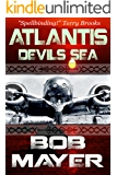 Atlantis Devil's Sea: A Novel of Time Travel and Alternate Worlds