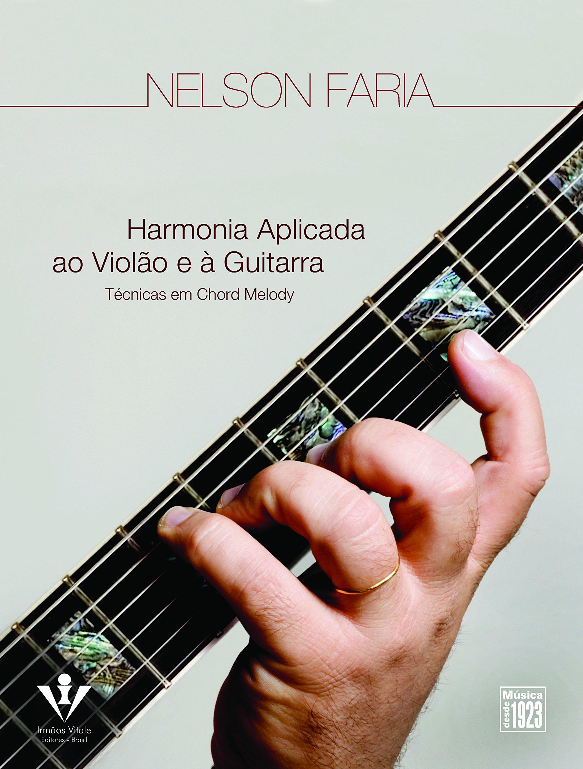 Harmonia Aplicada ao Violão e à Guitarra. Técnicas em Chord Melody ...