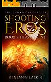 Shooting Eros - The Emuna Chronicles: Book 2: Heaven-sent (Shooting Eros Series)