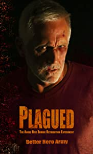 Plagued: The Angel Rise Zombie Retribution Experiment (Plagued States of America Book 5)