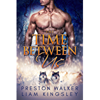 The Time Between Us: A Second Chance Protector Romance (English Edition)