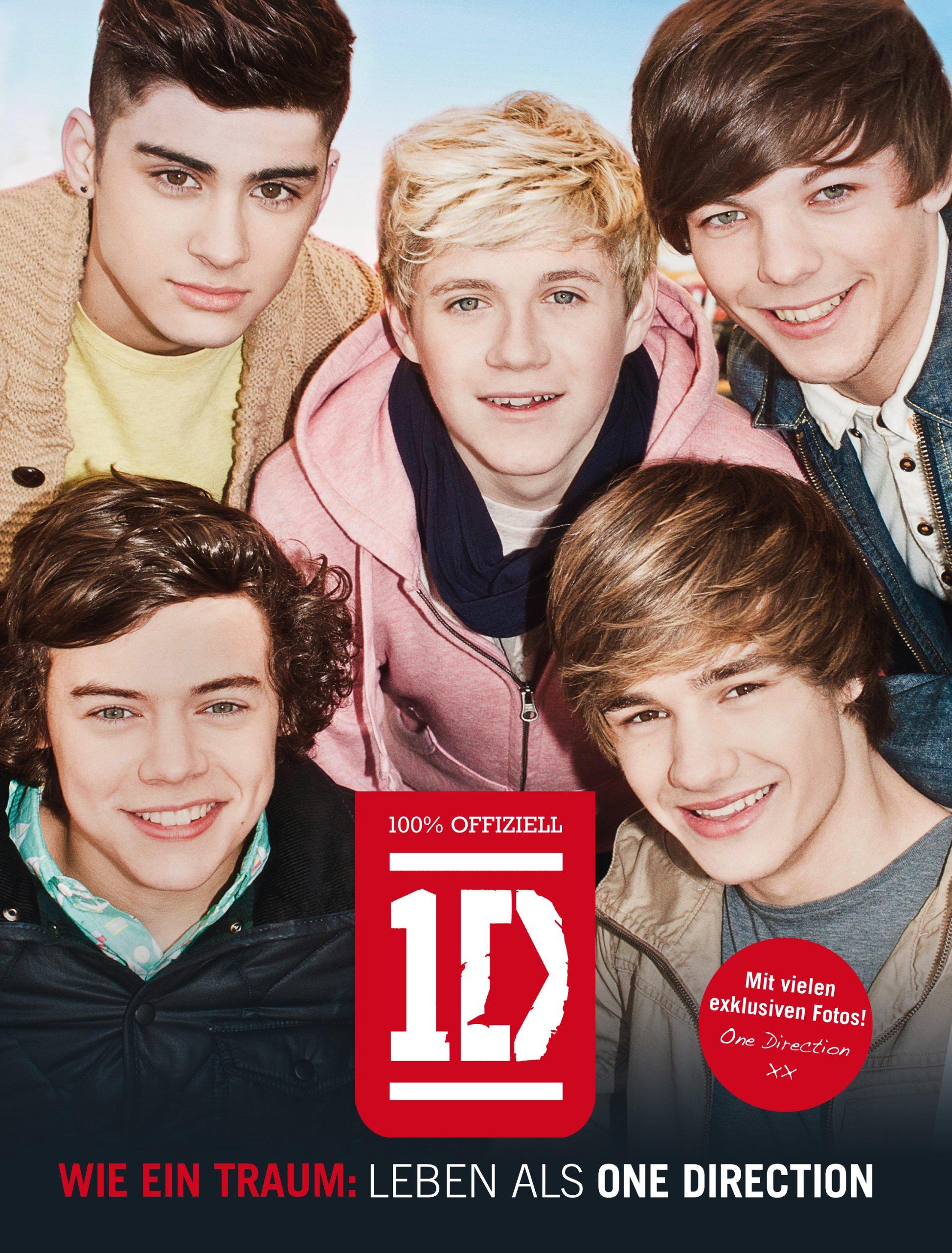 One Direction - Wie ein Traum: Leben als One Direction: 100% Offiziell 1D