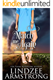 Match Me Again (Another Match for Love Book 3)