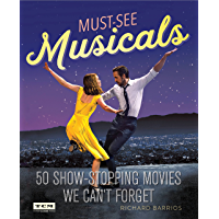 Must-See Musicals: 50 Show-Stopping Movies We Can't Forget (Turner Classic Movies) book cover