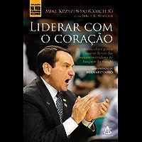 Liderar com o coração: As palavras-chave para o sucesso de um dos maiores treinadores de basquete do mundo (Na Vida Como no Esporte)