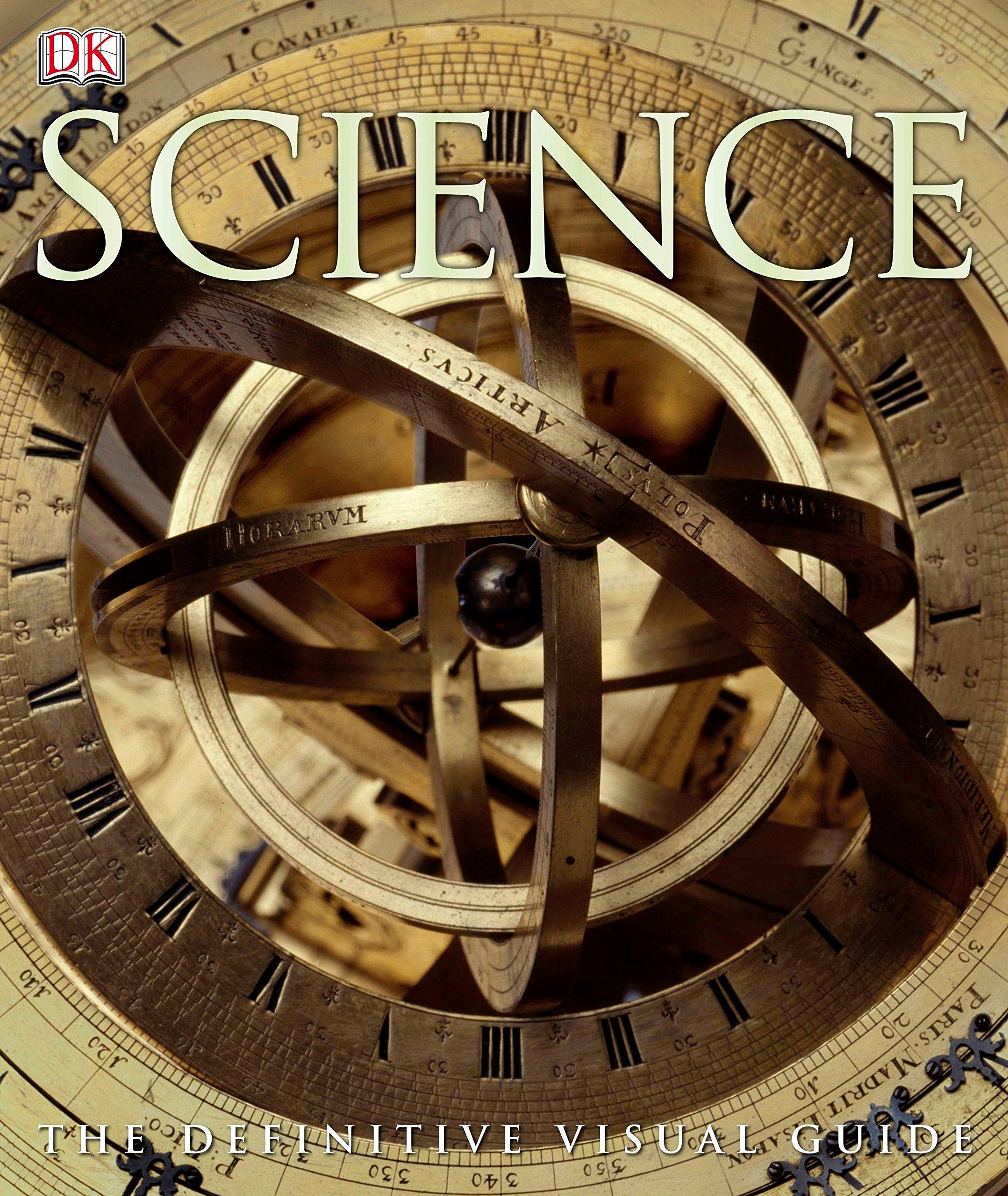 Science The Definitive Visual Guide Robert Dinwiddie Giles Sparrow Marcus Weeks Carole Stott Jack Challoner David Hughes Burnie