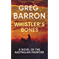 Whistler's Bones: A Novel of the Australian Frontier