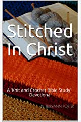 Stitched In Christ: A 'Knit and Crochet Bible Study' Devotional Kindle Edition