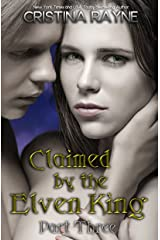 Claimed by the Elven King: Part Three Kindle Edition