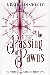 The Passing of Pawns (The King's Daughter Book 2)