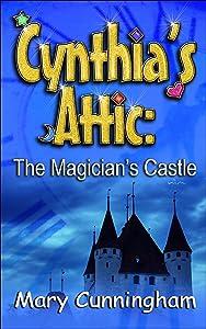 The Magician's Castle (Cynthia's Attic Book 4)