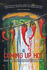 Coming Up Hot: Eight New Poets from the Caribbean Kindle Edition