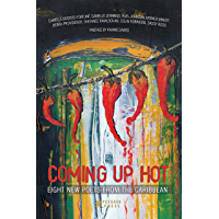 Coming Up Hot: Eight New Poets from the Caribbean