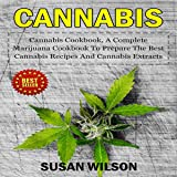 Cannabis: Cannabis Cookbook, a Complete Marijuna