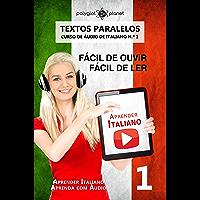 Aprender Italiano - Textos Paralelos: Fácil de ouvir | Fácil de ler [CURSO DE ÁUDIO DE ITALIANO N.º 1] (Aprender Italiano | Aprenda com Áudio)