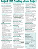 Microsoft Project 2013 Quick Reference Guide: Creating a Basic Project (Cheat Sheet of Instructions, Tips & Shortcuts - Laminated Card)