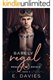 Barely Regal