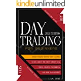 DAY TRADING FOR BEGINNERS (2021 Edition): Quickstart Guide To Maximize Profit And Build Passive Income For A Living. Learn Ab