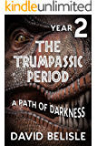 The Trumpassic Period -- Year Two: A Path of Darkness