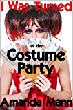 I Was Turned at the Costume Party (interracial transgender menage)